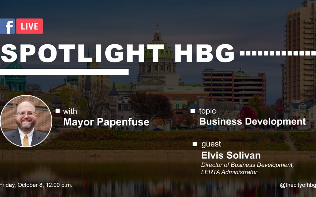 Mayor Papenfuse to Lead a Facebook Live Discussion With Director of Business Development, LERTA Administrator, Elvis Solivan
